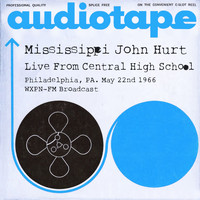Mississippi John Hurt - Live From Central High School, Philadelphia, PA. May 22nd 1966 WXPN-FM Broadcast (Remastered)