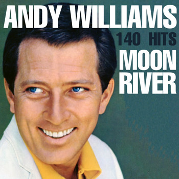 Andy Williams - 140 Hits - Moon River