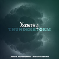 Lighting, Thunderstorms & Rain Storm Sounds - Recurring Thunderstorm