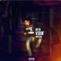 Migs718 - Been Vibin' (Explicit)