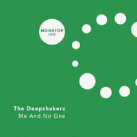 The Deepshakerz - Me and No One