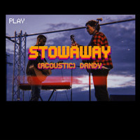 Dandy - Stow Away (Acoustic Version)