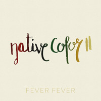 Fever Fever - Native Color II