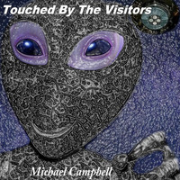 Michael Campbell - Touched by the Visitors
