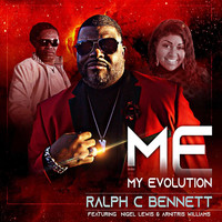 Ralph C Bennett - Me (My Evolution) [feat. Nigel Lewis & Arnitris Williams]