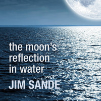 Jim Sande - The Moon's Reflection in Water