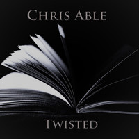 Chris Able - Twisted