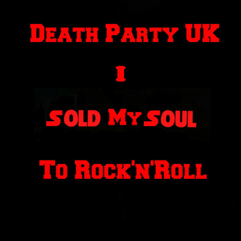 Death Party UK - I Sold My Soul to Rock'n' Roll