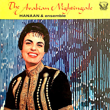 Hanaan & Ensemble - The Arabian Nightingale