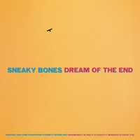 Sneaky Bones - Dream of the End