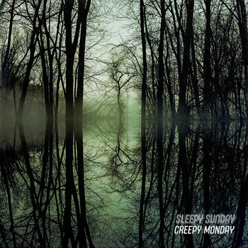 Creepy Monday - Sleepy Sunday