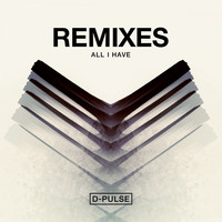 D-Pulse - All I Have (Remixes)