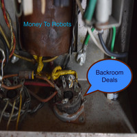 Money to Robots - Backroom Deals
