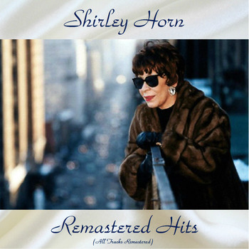 Shirley Horn - Remastered Hits (All Tracks Remastered)