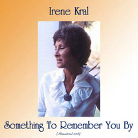 Irene Kral - Something to Remember You By (Remastered 2018)