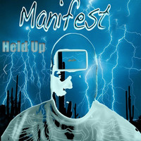 Manifest - Held Up (Explicit)