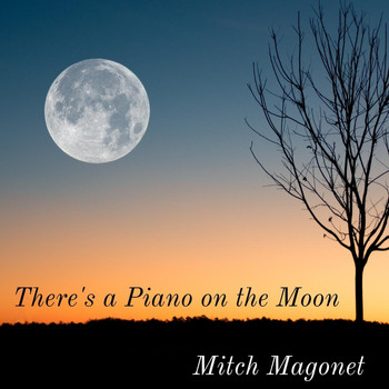 Mitch Magonet - There's a Piano on the Moon