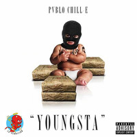 Pablo Chill-E - Youngsta (Explicit)