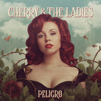 Cherry & The Ladies - Peligro