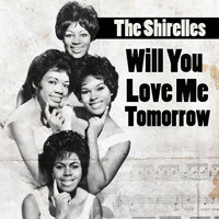 The Shirelles - Will You Love Me Torrow