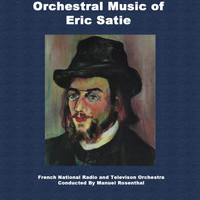 Erik Satie - Orchestral Music Of Eric Satie