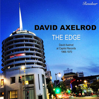 David Axelrod - The Edge (David Axelrod at Capitol Records 1966-1970)