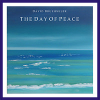David Bruehwiler - The Day of Peace