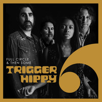 Trigger Hippy - Don't Wanna Bring You Down