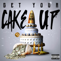 FLO - Get Your Cake Up (feat. Memo) (Explicit)