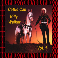 Billy Walker - Cattle Call Vol. 1 (Remastered Version) (Doxy Collection)