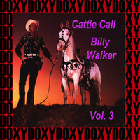 Billy Walker - Cattle Call Vol. 3 (Remastered Version) (Doxy Collection)