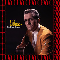 Bill Anderson - The First Years 1956-1966, Vol.1 (Remastered Version) (Doxy Collection)