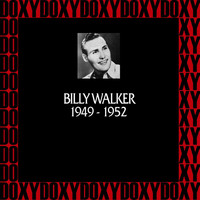 Billy Walker - In Chronology 1949-1952 (Remastered Version) (Doxy Collection)