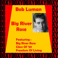 Bob Luman - Big River Rose (Remastered Version) (Doxy Collection)