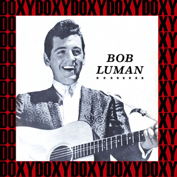 Bob Luman - Rockin' Rollin, The Complete Recordings (Remastered Version) (Doxy Collection)