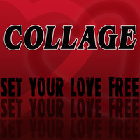 Collage - Set Your Love Free (Remixes)