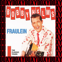 Bobby Helms - Fraulein The Classic Years, Vol.1 (Remastered Version) (Doxy Collection)