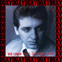 Bob Luman - Let's Think About Livin', Vol.1 (Remastered Version) (Doxy Collection)