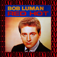 Bob Luman - Red Hot, I'll Always Remember Vol. 2 (Remastered Version) (Doxy Collection)