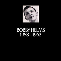 Bobby Helms - In Chronology, 1958-1962 (Remastered Version) (Doxy Collection)