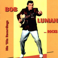 Bob Luman - Luman Rocks, His 50's (Remastered Version) (Doxy Collection)