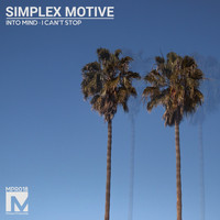 Simplex Motive - Into Mind / I Can't Stop
