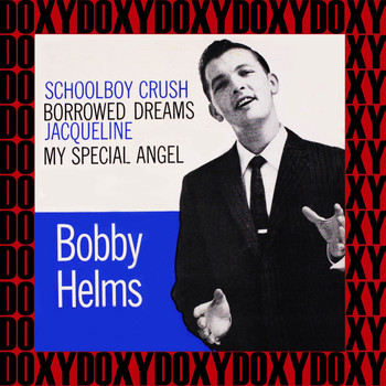 Bobby Helms - Schoolboy Crush (Remastered Version) (Doxy Collection)