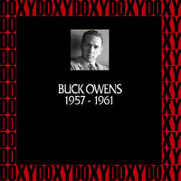 Buck Owens - In Chronology, 1957-1961 (Remastered Version) (Doxy Collection)