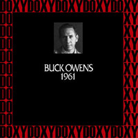 Buck Owens - In Chronology, 1961 (Remastered Version) (Doxy Collection)