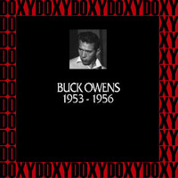 Buck Owens - In Chronology, 1953-1956 (Remastered Version) (Doxy Collection)