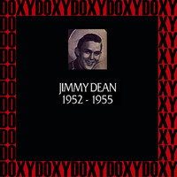 Jimmy Dean - In Chronology - 1952-1955 (Remastered Version) (Doxy Collection)