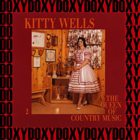 Kitty Wells - Queen of Country Music, Vol.2 (Remastered Version) (Doxy Collection)