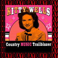 Kitty Wells - Country Music Trailblazer (Remastered Version) (Doxy Collection)