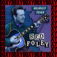 Red Foley - Hillbilly Fever, Chattanooga Shoe Shine Boy (Remastered Version) (Doxy Collection)